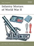 Infantry Mortars of World War II (New Vanguard)