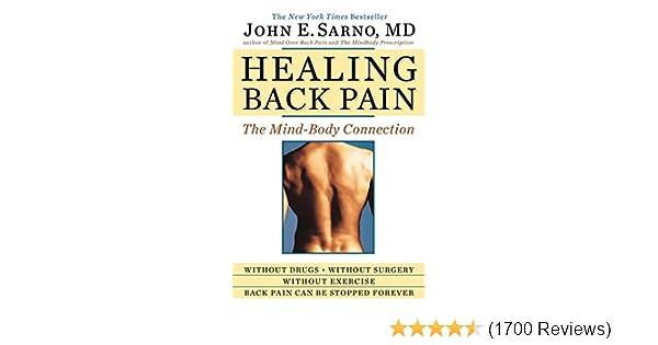 Healing Back Pain: The Mind-Body Connection: John E  Sarno