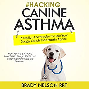Hacking Canine Asthma Audiobook