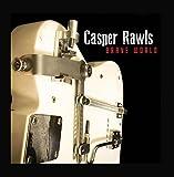 Brave World by Casper Rawls