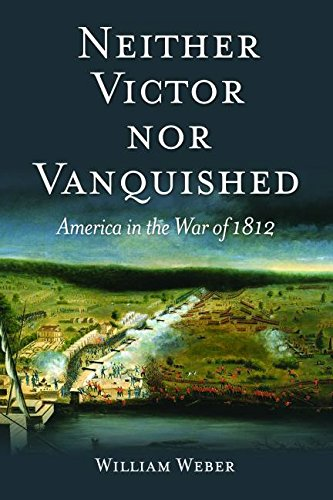 Neither Victor nor Vanquished: America in the War of 1812