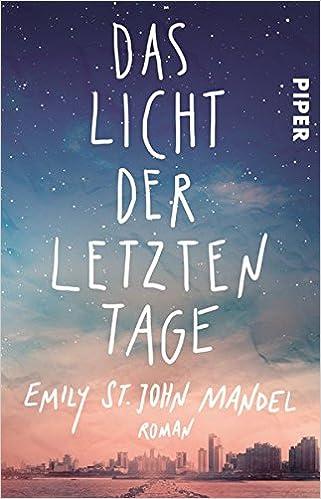Emily St. John Mandel: Das Licht der letzten Tage; Gay-Literatur alphabetisch nach Titeln