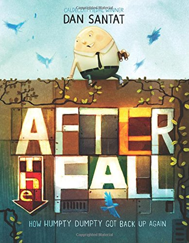 After the Fall (How Humpty Dumpty Got Back Up Again): Santat, Dan, Santat,  Dan: 9781626726826: Amazon.com: Books