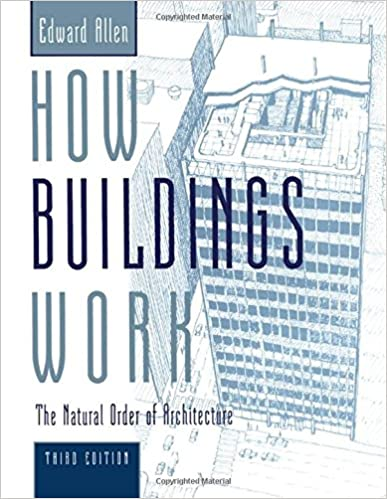 How Buildings Work: The Natural Order of Architecture: Edward Allen