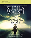 The Longing in Me Study Guide: A Study in the Life of David