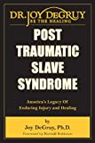 Post Traumatic Slave Syndrome, Joy DeGruy, 0985217200