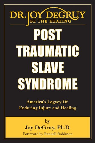 Search : Post Traumatic Slave Syndrome: America's Legacy of Enduring Injury and Healing