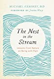 "Michael Kearney, ""The Nest in the Stream: Lessons from Nature on Being with Pain"" (Parallax Press, 2018)"