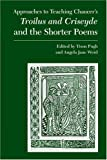 Chaucer's Troilus and Criseyde and the Shorter Poems, , 0873529979