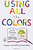 Using All the Colors, Anna Walker, 146634508X