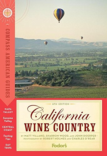 Compass American Guides: California Wine Country, 6th Edition (Full-color Travel Guide)