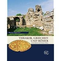 Thraker, Griechen und Römer: An der Westküste des Schwarzen Meeres (Zaberns Bildbände zur Archäologie)