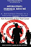 Operation: Federal Resume: 4-Battlefield Phases to a Targeted Federal Resume