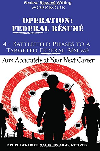 Operation: Federal Resume: 4-Battlefield Phases to a Targeted Federal Resume pdf epub