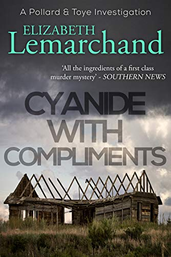 Cyanide With Compliments (Pollard & Toye Investigations Book 5) by [Lemarchand, Elizabeth]