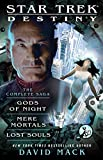 img - for Destiny: The Complete Saga: Gods of Night, Mere Mortals, and Lost Souls (Star Trek) book / textbook / text book