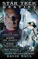 Destiny: The Complete Saga: Gods of Night, Mere Mortals, and Lost Souls (Star Trek)