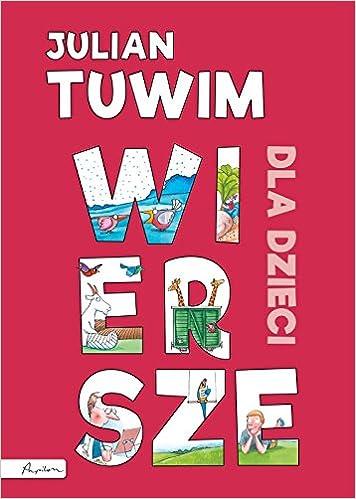 Julian Tuwim Wiersze Dla Dzieci Amazones Julian Tuwim