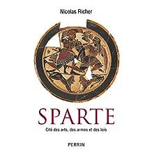 Histoire de Sparte: Cité des arts, des armes et des lois