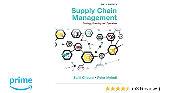 Supply chain management strategy planning and operation 6th supply chain management strategy planning and operation 6th edition sunil chopra peter meindl 9780133800203 amazon books fandeluxe Choice Image