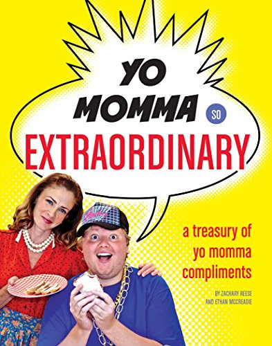 Yo Momma So Extraordinary: A Treasury of Yo Momma Compliments by Quirk Books