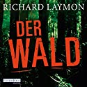 Der Wald Audiobook by Richard Laymon Narrated by Uve Teschner