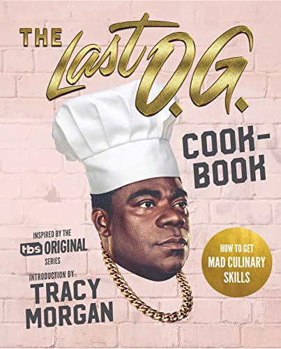 The Last O.G. Cookbook: How to Get Mad Culinary Skills by Tray Barker