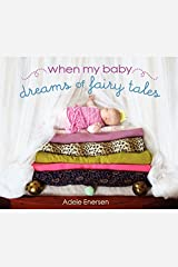 When My Baby Dreams of Fairy Tales Hardcover