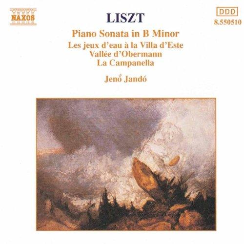 Liszt: Piano Sonata In B Minor / Vallee D'Obermann / La Campanella