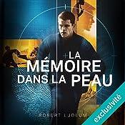 La mémoire dans la peau (Jason Bourne 1) | Robert Ludlum