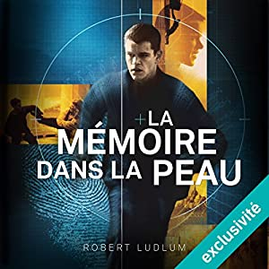 La mémoire dans la peau: Jason Bourne 1 | Livre audio Auteur(s) : Robert Ludlum Narrateur(s) : Sylvain Agaësse