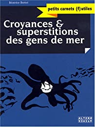 Croyances et superstitions des gens de mer par Bottet