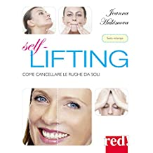 Self lifting: Come cancellare le rughe da soli (Italian Edition)
