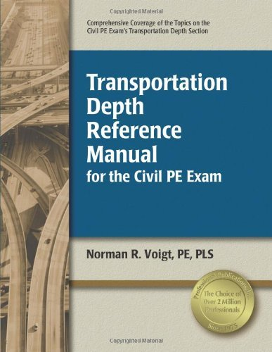 Transportation Depth Reference Manual for the Civil PE Exam by Norman R. Voigt PE PLS (2011-09-22)