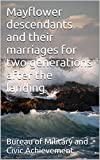 Mayflower descendants and their marriages for two generations after the landing