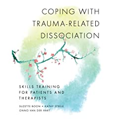 Learn more about the book, Coping with Trauma-Related Dissociation: Skills Training for Patients and Therapists