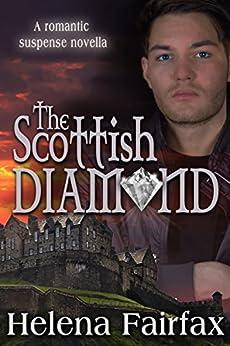 The Scottish Diamond: A Romantic Suspense Novella by [Fairfax, Helena]