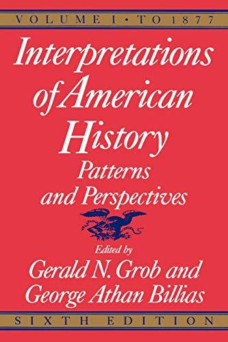 Interpretations of American History, 6th ed, vol. 1: To 1877 (Interpretations of American History; Patterns and Perspect