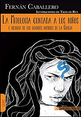 La mitología contada a los niños: E historia de los grandes hombres de la Grecia LILIPUT: Amazon.es: Fernan Caballero, Fernan Caballero: Libros