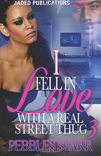 I Fell in Love with a Real Street Thug 3: The Finale - Three Pebbles