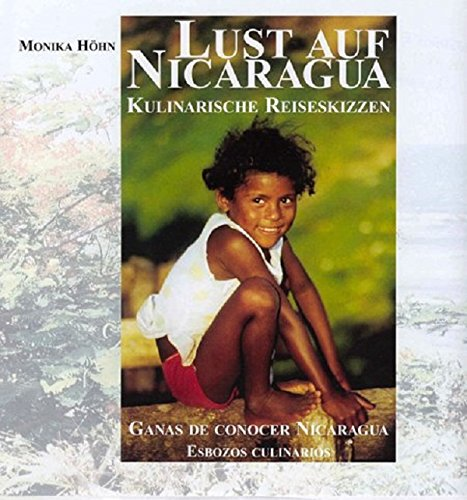 Lust auf Nicaragua: Kulinarische Reiseskizzen - Ganas de conocer Nicaragua