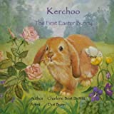 Kerchoo The First Easter Bunny
