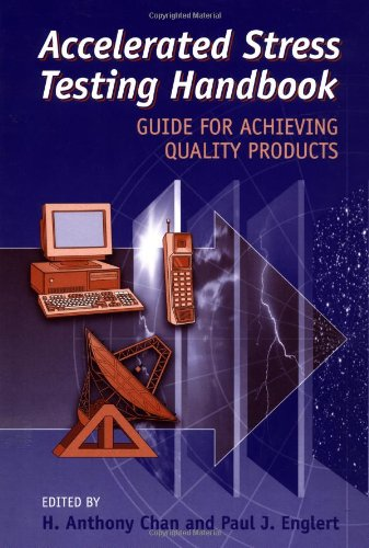 Accelerated Stress Testing Handbook: Guide for Achieving Quality Products