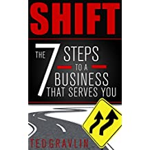 SHIFT: Seven Steps to a Business That Serves You