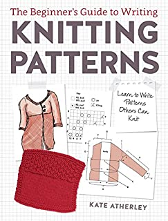 Book Cover: The Beginner's Guide to Writing Knitting Patterns: Learn to Write Patterns Others Can Knit