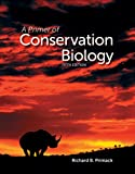 A Primer of Conservation Biology, Richard B. Primack, 0878936238