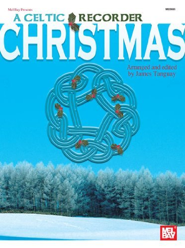 Celtic Recorder (By James Tanguay A Celtic Recorder Christmas [Paperback])