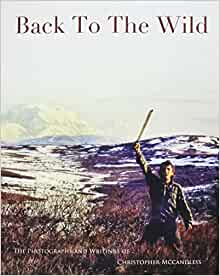 back to the wild christopher mccandless 9780983395508 books. Black Bedroom Furniture Sets. Home Design Ideas
