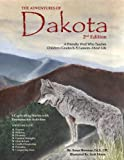 The Adventures of Dakota : A Friendly Wolf Who Teaches Children (Grades K-5) Lessons about Life, Bowman, Susan, 1598500600
