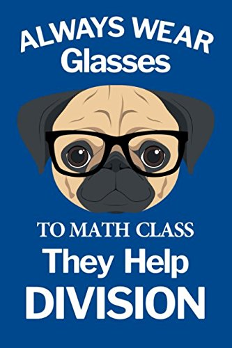 Always Wear Glasses to Math Class They Help Division: Blanked Lined 100 Page 6 by 9 inch Journal for Writing and Taking Notes for Math Students Teachers or College University Professors pdf epub
